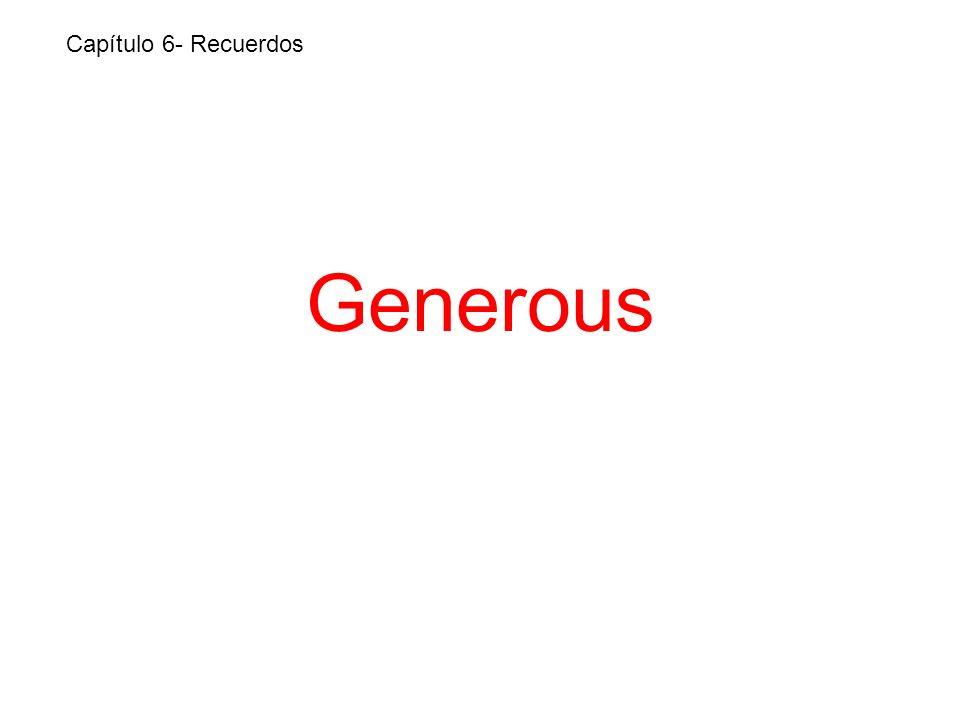 Generous Capítulo 6- Recuerdos