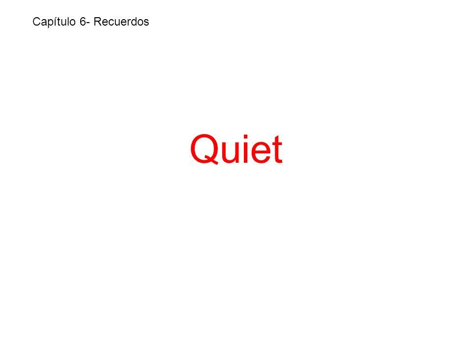 Quiet Capítulo 6- Recuerdos