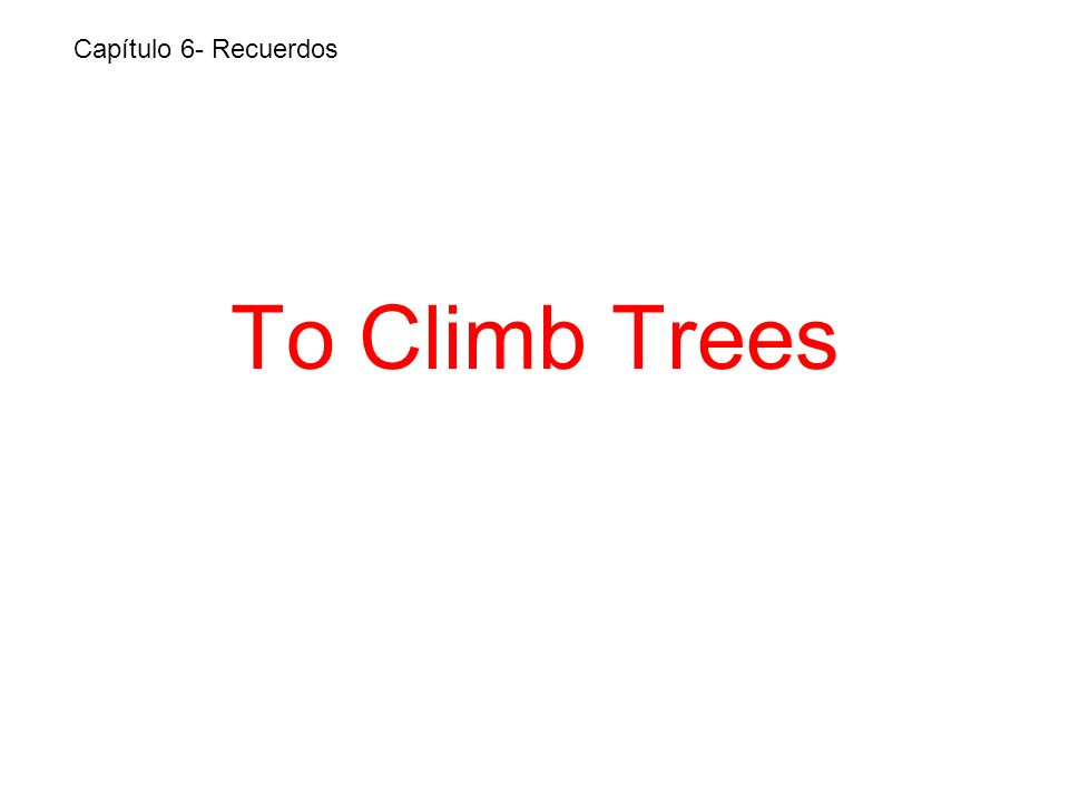 To Climb Trees Capítulo 6- Recuerdos