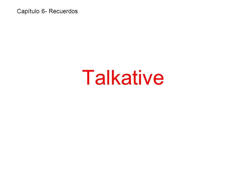 Talkative Capítulo 6- Recuerdos