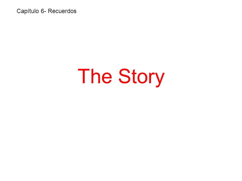 The Story Capítulo 6- Recuerdos