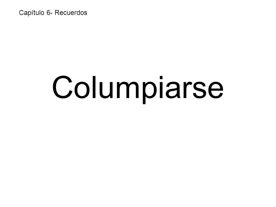 Columpiarse Capítulo 6- Recuerdos