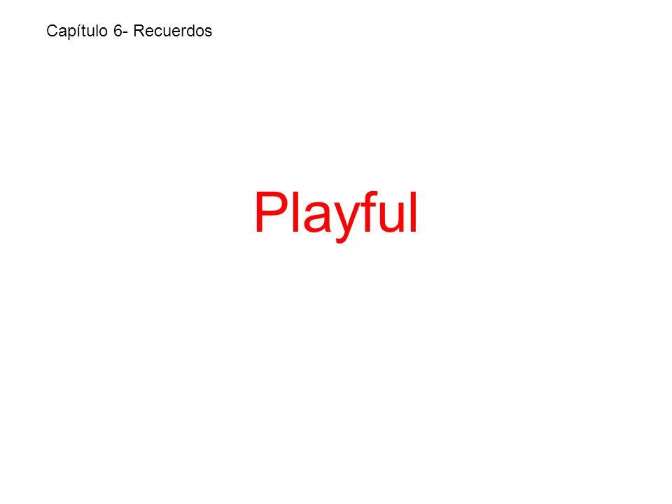 Playful Capítulo 6- Recuerdos