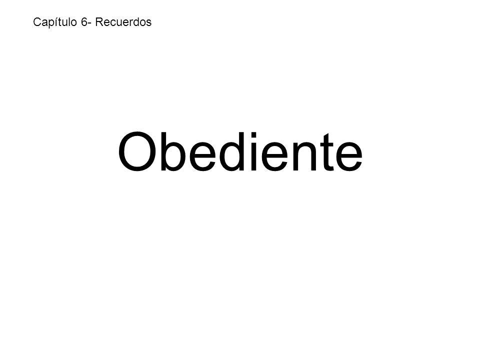 Obediente Capítulo 6- Recuerdos