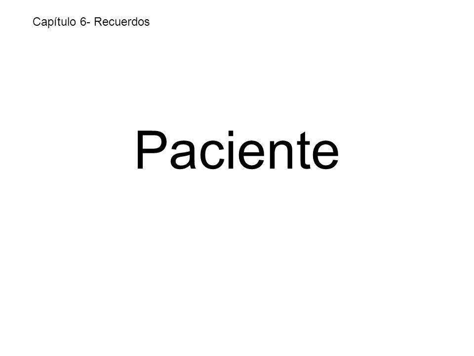 Paciente Capítulo 6- Recuerdos