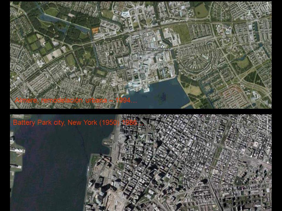 Battery Park city, New York (1950) 1986… Almere, remodelación urbana – 1994…