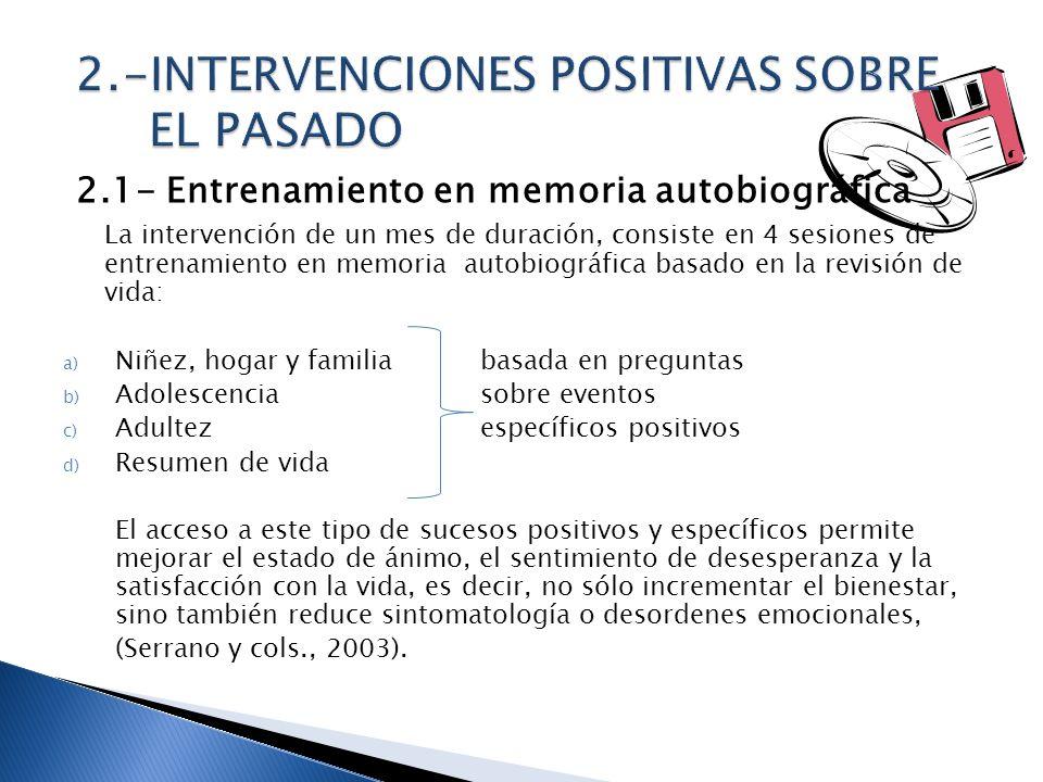 2.1- Entrenamiento en memoria autobiográfica La intervención de un mes de duración, consiste en 4 sesiones de entrenamiento en memoria autobiográfica