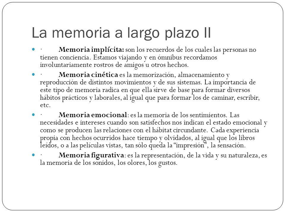 La memoria a largo plazo II · Memoria implícita: son los recuerdos de los cuales las personas no tienen conciencia. Estamos viajando y en ómnibus reco