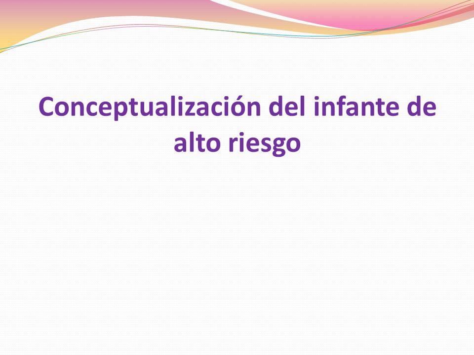 Conceptualización del infante de alto riesgo