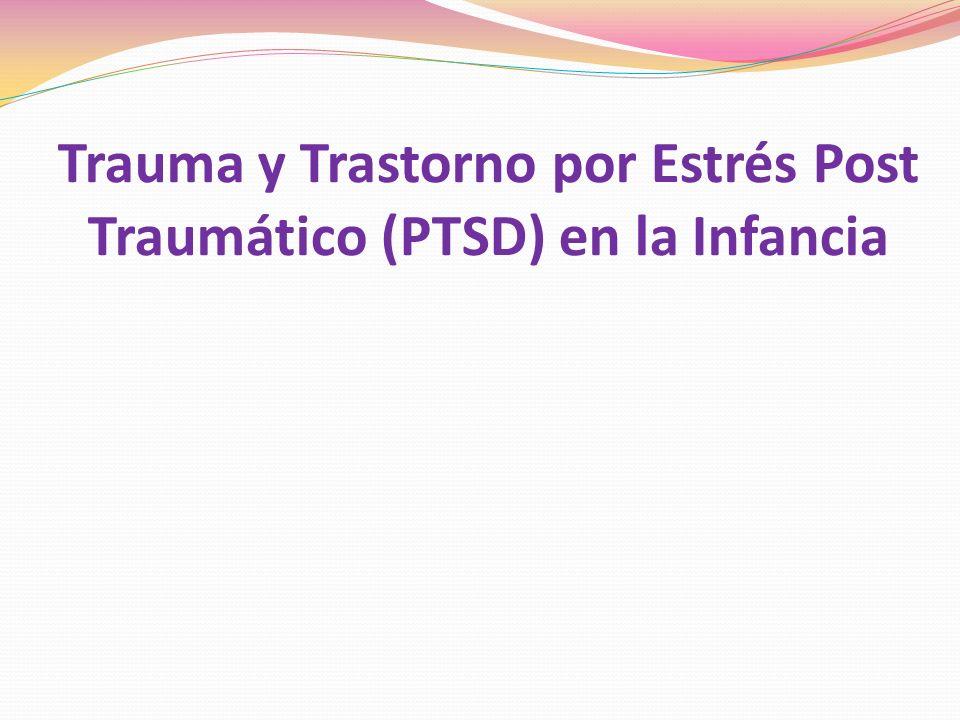 Definición de acontecimiento traumático para niños pequeños de Pynoos (1990) Cualquier acontecimiento vivido o presenciado por el niño, que amenaza la integridad física o emocional propia o de su cuidador.