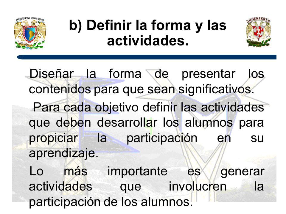 b) Definir la forma y las actividades.