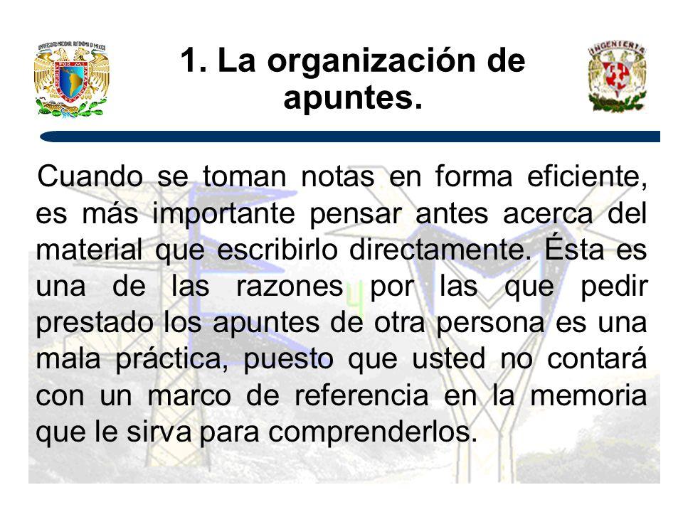 1.La organización de apuntes.