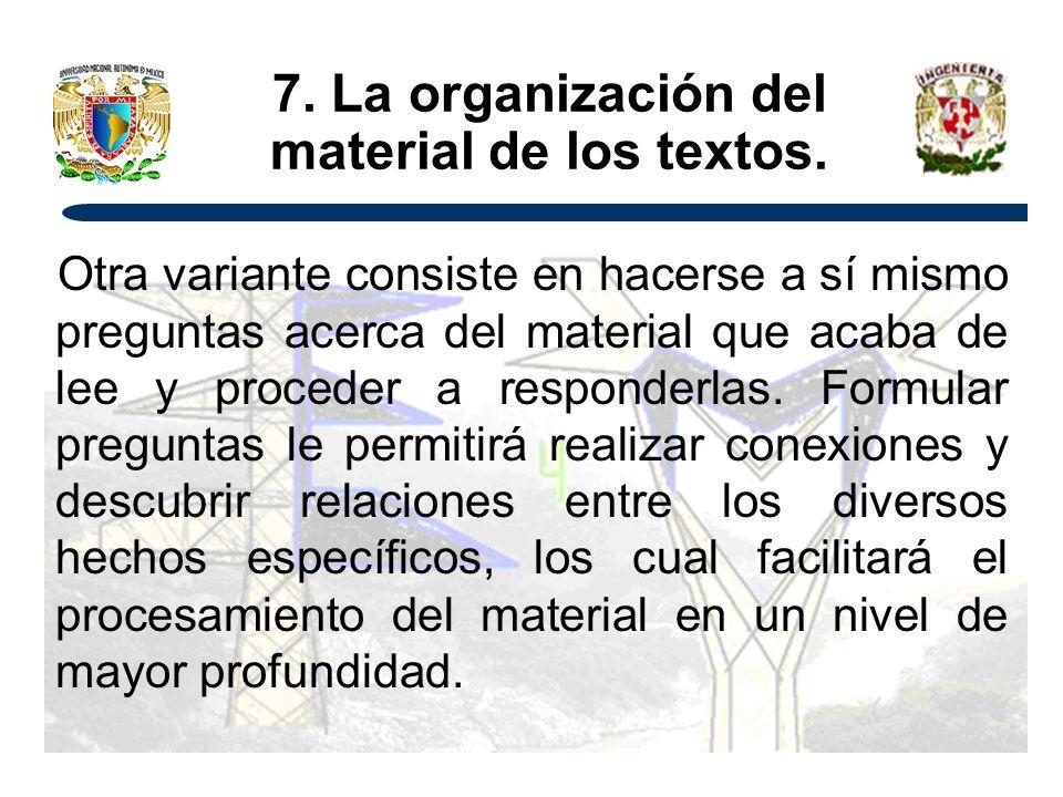 7.La organización del material de los textos.