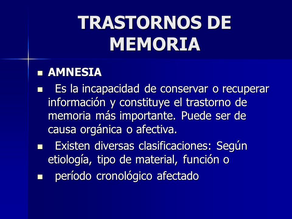 TRASTORNOS DE MEMORIA AMNESIA AMNESIA Es la incapacidad de conservar o recuperar información y constituye el trastorno de memoria más importante. Pued