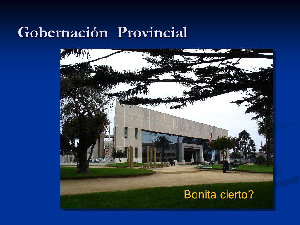 Gobernación Provincial Bonita cierto?