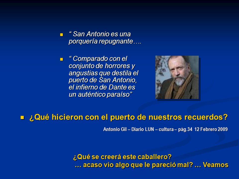 Antonio Gil – Diario LUN – cultura – pág.34 12 Febrero 2009 San Antonio es una porquería repugnante….