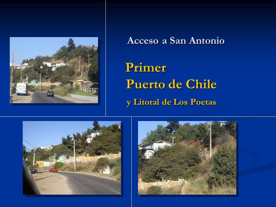Primer Puerto de Chile y Litoral de Los Poetas Acceso a San Antonio