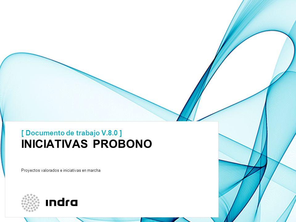 INICIATIVAS PROBONO [ Documento de trabajo V.8.0 ] Proyectos valorados e iniciativas en marcha