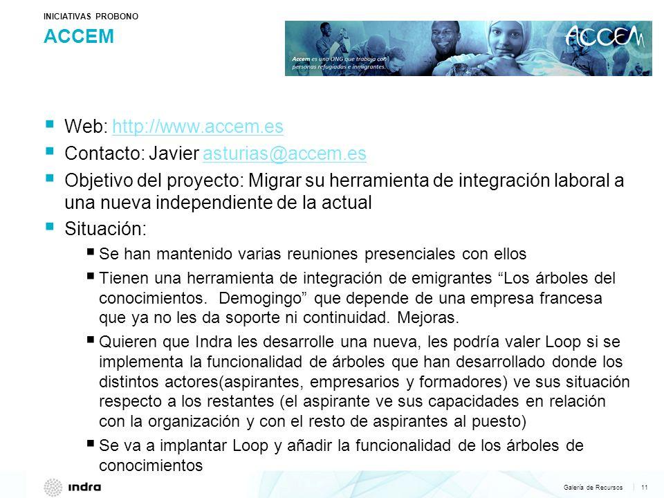 Galería de Recursos 11   ACCEM INICIATIVAS PROBONO Web: http://www.accem.es http://www.accem.es Contacto: Javier asturias@accem.esasturias@accem.es Ob
