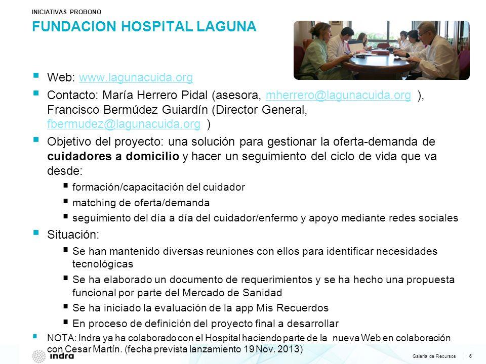Galería de Recursos 6   FUNDACION HOSPITAL LAGUNA INICIATIVAS PROBONO Web: www.lagunacuida.orgwww.lagunacuida.org Contacto: María Herrero Pidal (aseso