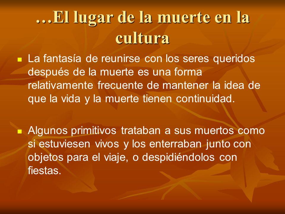 …El lugar de la muerte en la cultura Nuestro días de muertos en México apunta a este tipo de creencias.