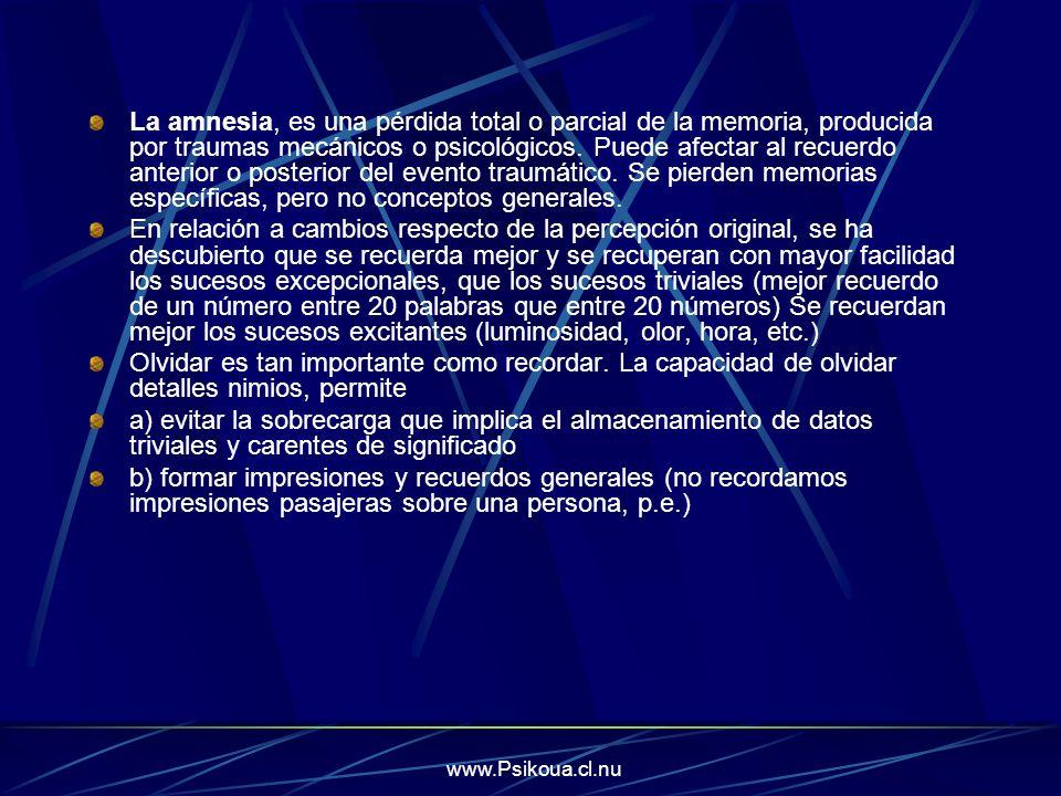 www.Psikoua.cl.nu La amnesia, es una pérdida total o parcial de la memoria, producida por traumas mecánicos o psicológicos. Puede afectar al recuerdo