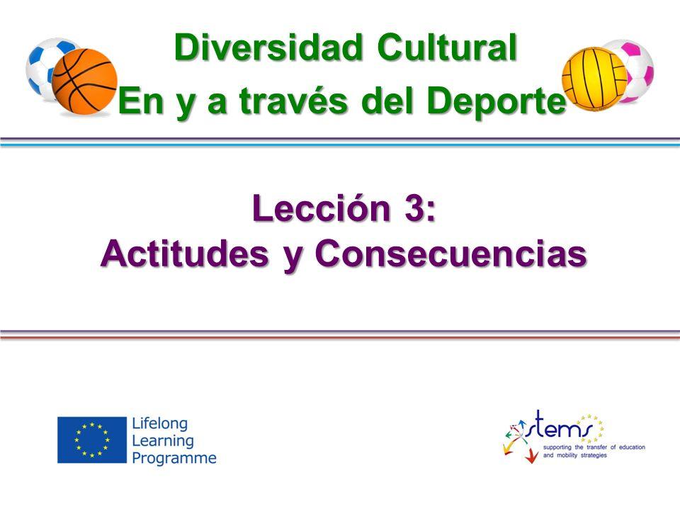 Lección 3: Actitudes y Consecuencias Diversidad Cultural En y a través del Deporte