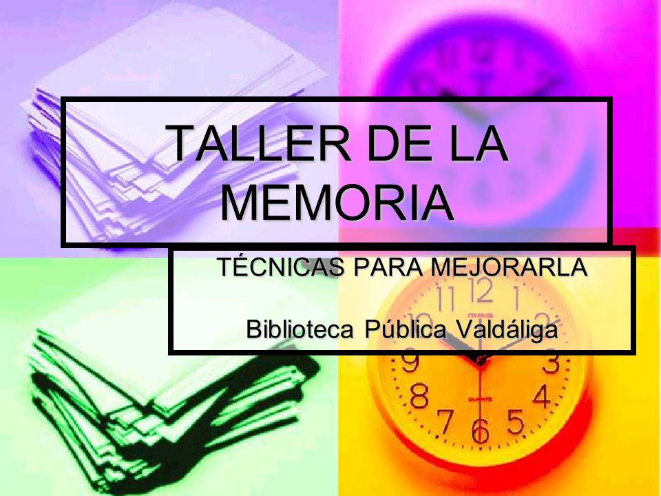 Biblioteca Pública Valdáliga Taller de la memoria Visualización: la capacidad de crear imágenes visuales del material que debemos recordar, sin que éste esté presente.
