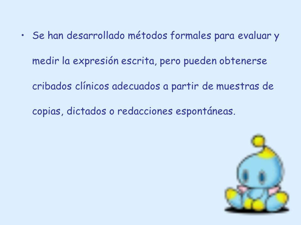Se han desarrollado métodos formales para evaluar y medir la expresión escrita, pero pueden obtenerse cribados clínicos adecuados a partir de muestras