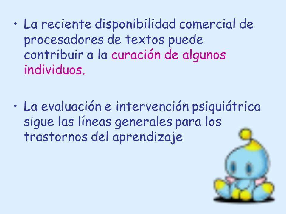 La reciente disponibilidad comercial de procesadores de textos puede contribuir a la curación de algunos individuos. La evaluación e intervención psiq