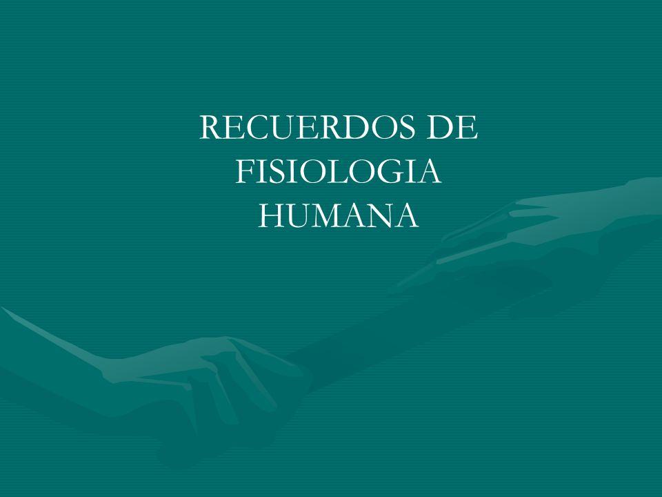 RECUERDOS DE FISIOLOGIA HUMANA