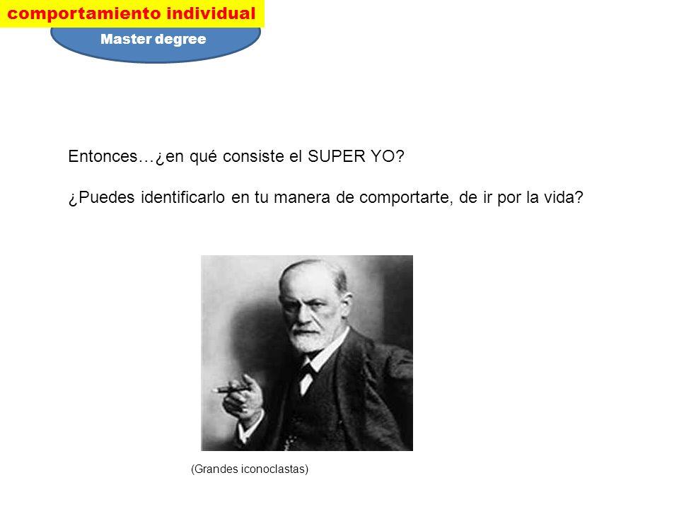 Entonces…¿en qué consiste el SUPER YO.