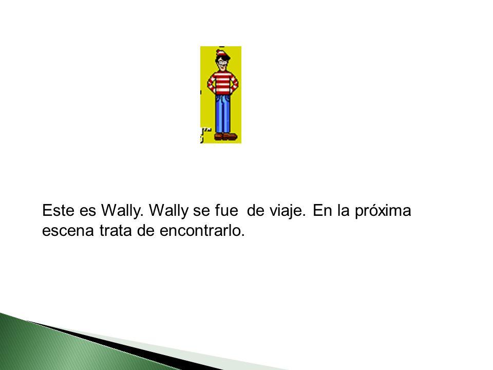 Este es Wally. Wally se fue de viaje. En la próxima escena trata de encontrarlo.