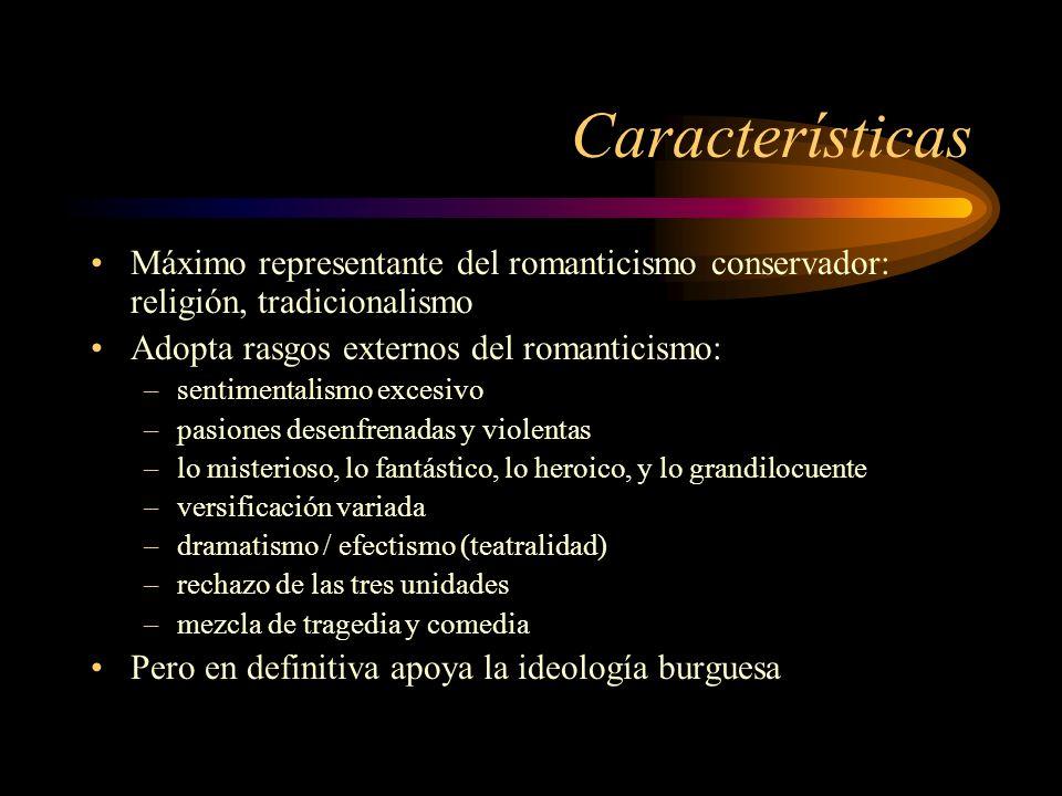 Características Máximo representante del romanticismo conservador: religión, tradicionalismo Adopta rasgos externos del romanticismo: –sentimentalismo