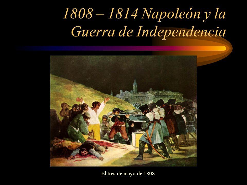 1808: José Bonaparte, rey Guerrilla Cortes de Cádiz Constitución de 1812 –Cortes: soberanía popular –Libertad de imprenta –Supresión de la Inquisición El 2 de mayo de 1808: GoyaGoya