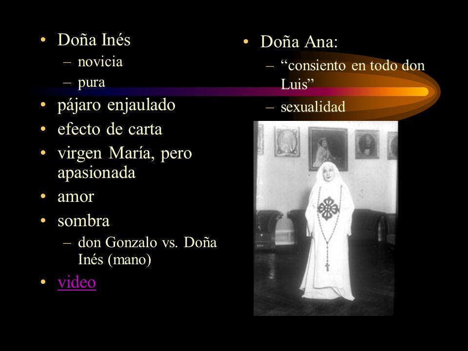 Doña Inés –novicia –pura pájaro enjaulado efecto de carta virgen María, pero apasionada amor sombra –don Gonzalo vs. Doña Inés (mano) video Doña Ana: