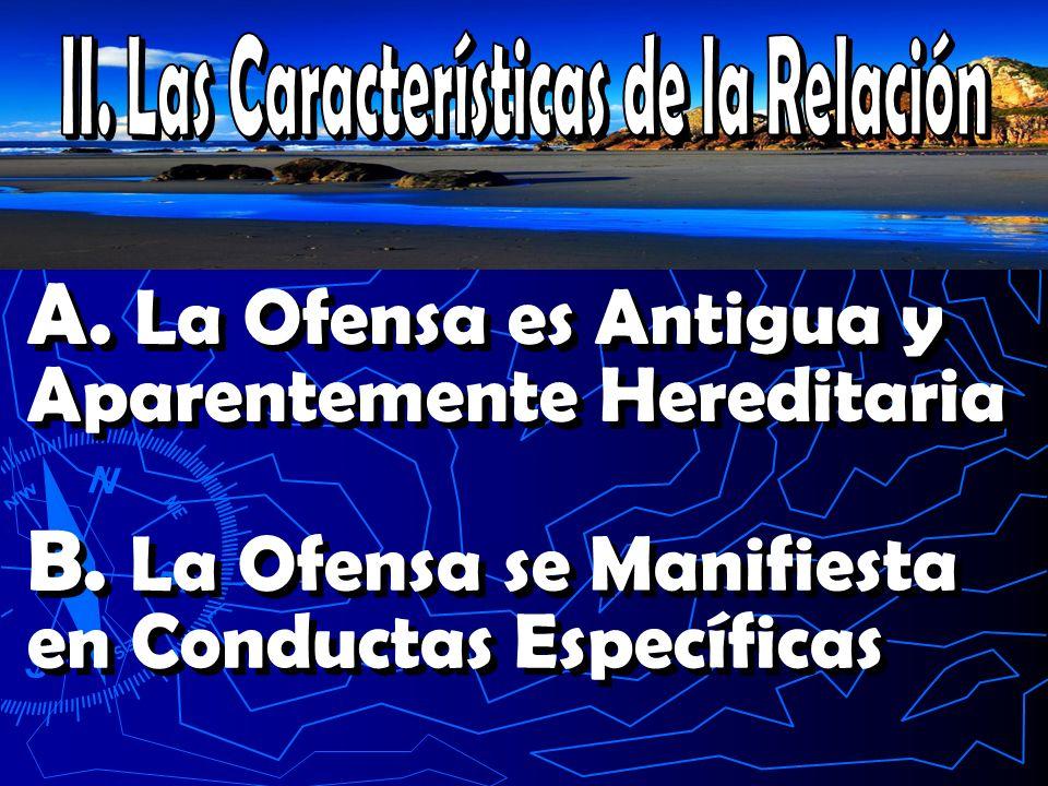 A.La Ofensa es Antigua y Aparentemente Hereditaria B.