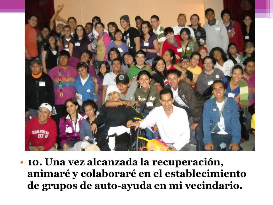 10. Una vez alcanzada la recuperación, animaré y colaboraré en el establecimiento de grupos de auto-ayuda en mi vecindario.
