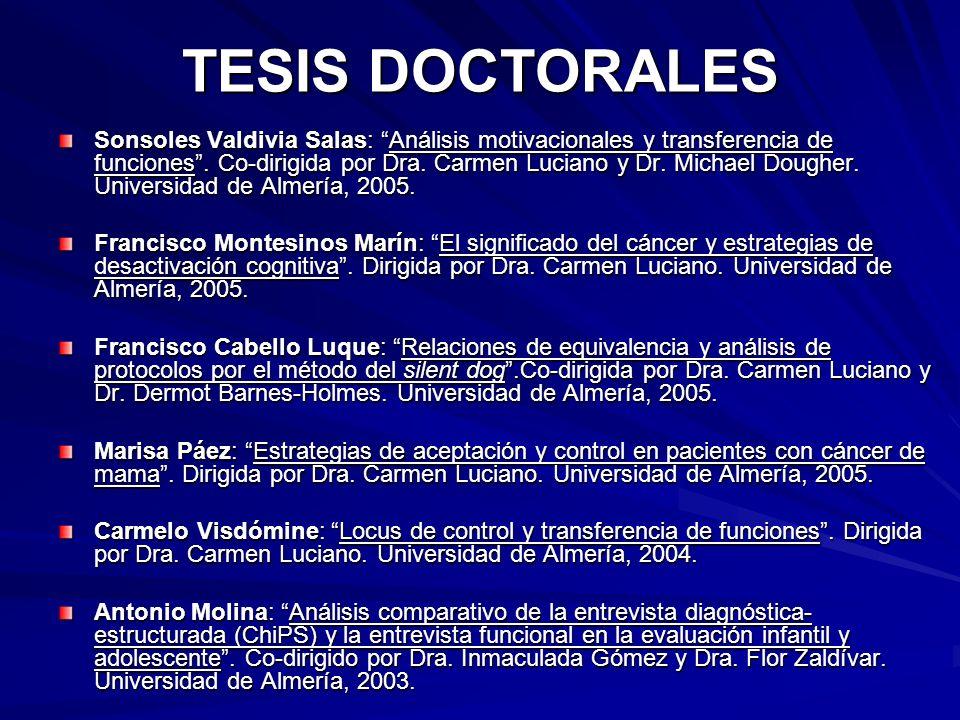 TESIS DOCTORALES Sonsoles Valdivia Salas: Análisis motivacionales y transferencia de funciones. Co-dirigida por Dra. Carmen Luciano y Dr. Michael Doug