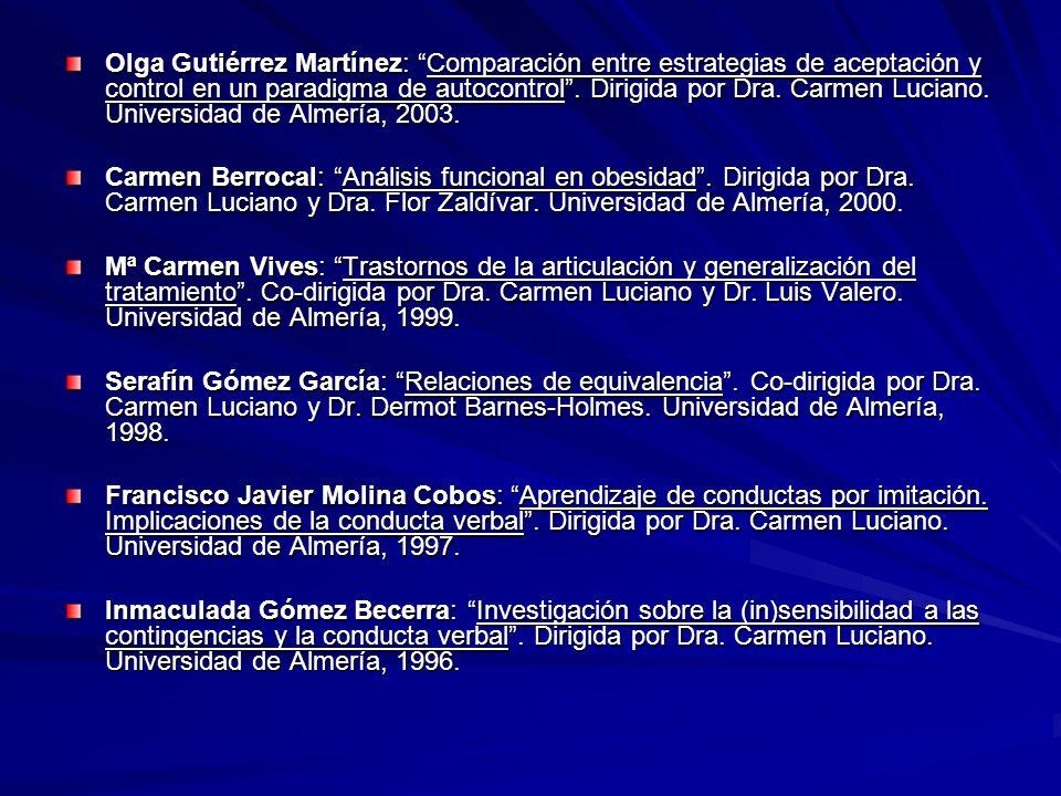 Olga Gutiérrez Martínez: Comparación entre estrategias de aceptación y control en un paradigma de autocontrol. Dirigida por Dra. Carmen Luciano. Unive