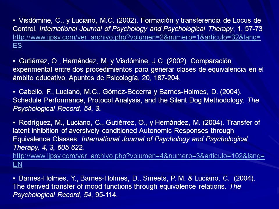 Visdómine, C., y Luciano, M.C. (2002). Formación y transferencia de Locus de Control. International Journal of Psychology and Psychological Therapy, 1