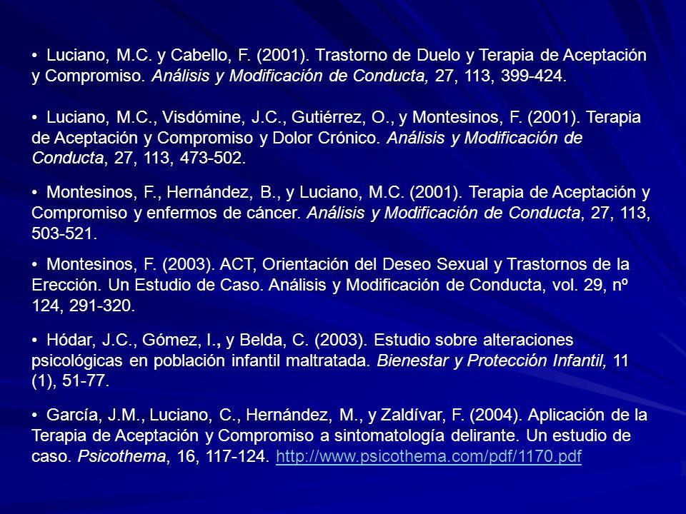 Luciano, M.C. y Cabello, F. (2001). Trastorno de Duelo y Terapia de Aceptación y Compromiso. Análisis y Modificación de Conducta, 27, 113, 399-424. Lu