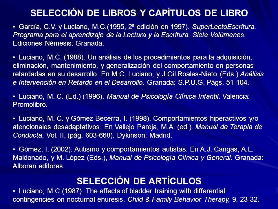 SELECCIÓN DE LIBROS Y CAPÍTULOS DE LIBRO García, C.V. y Luciano, M.C.(1995, 2ª edición en 1997). SuperLectoEscritura. Programa para el aprendizaje de