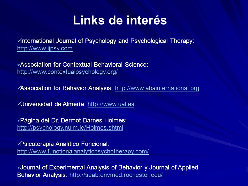 Links de interés International Journal of Psychology and Psychological Therapy: http://www.ijpsy.com http://www.ijpsy.com Association for Contextual B