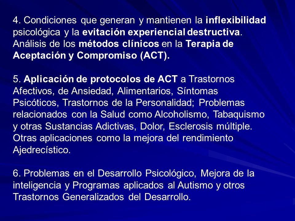 4. Condiciones que generan y mantienen la inflexibilidad psicológica y la evitación experiencial destructiva. Análisis de los métodos clínicos en la T