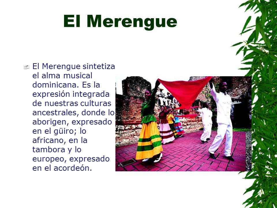 El Merengue El Merengue sintetiza el alma musical dominicana.