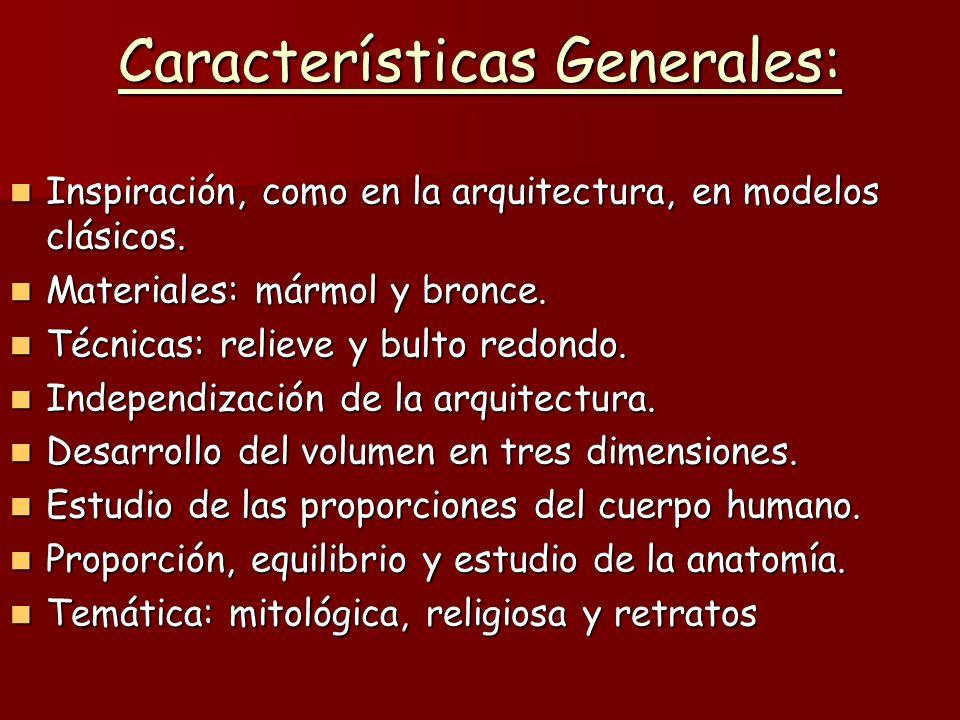 Características Generales: Inspiración, como en la arquitectura, en modelos clásicos. Inspiración, como en la arquitectura, en modelos clásicos. Mater