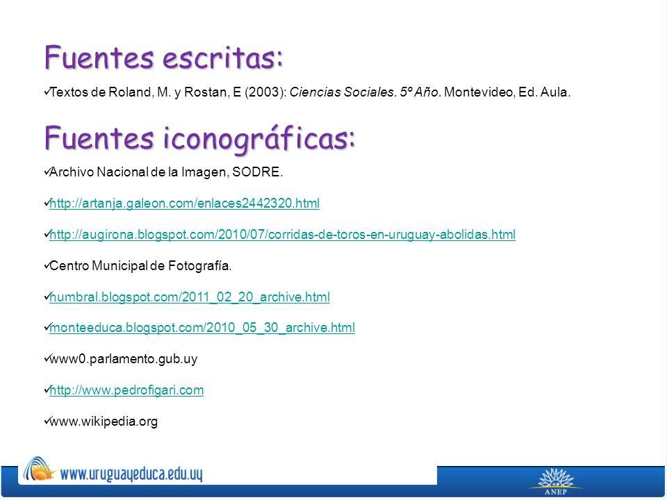 Fuentes escritas: Textos de Roland, M. y Rostan, E (2003): Ciencias Sociales. 5º Año. Montevideo, Ed. Aula. Fuentes iconográficas: Archivo Nacional de
