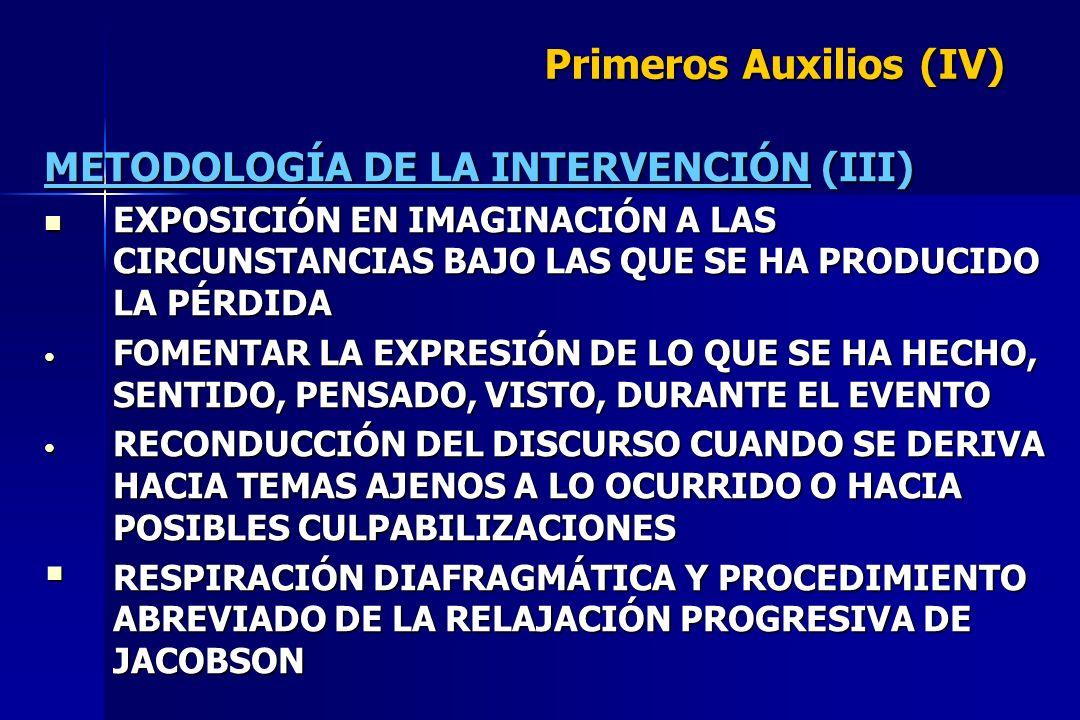Primeros Auxilios (IV) METODOLOGÍA DE LA INTERVENCIÓN (III) EXPOSICIÓN EN IMAGINACIÓN A LAS CIRCUNSTANCIAS BAJO LAS QUE SE HA PRODUCIDO LA PÉRDIDA EXP