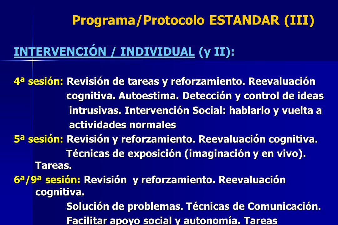Programa/Protocolo ESTANDAR (III) INTERVENCIÓN / INDIVIDUAL (y II): 4ª sesión: Revisión de tareas y reforzamiento. Reevaluación cognitiva. Autoestima.